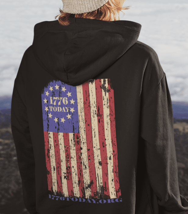 1776 Today Flag on a Black Hoodie
