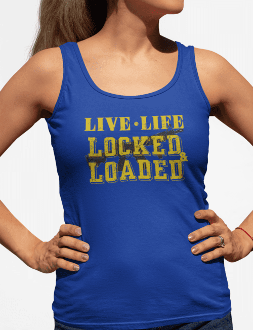 Live Life Locked & Loaded on a Womens Royal Blue Core Tank Top
