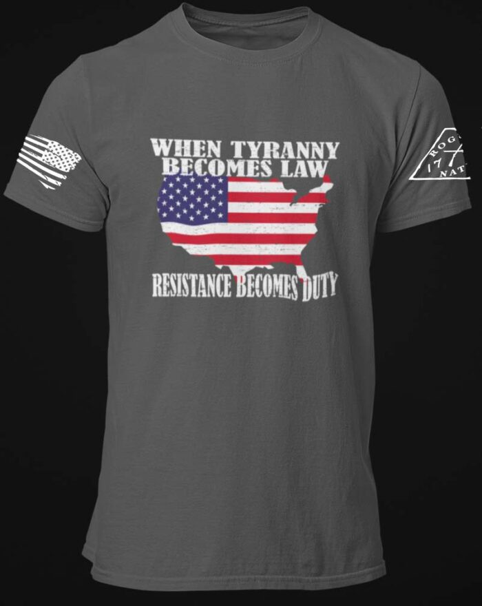 When Tyranny becomes Law Tshirt in Charcoal